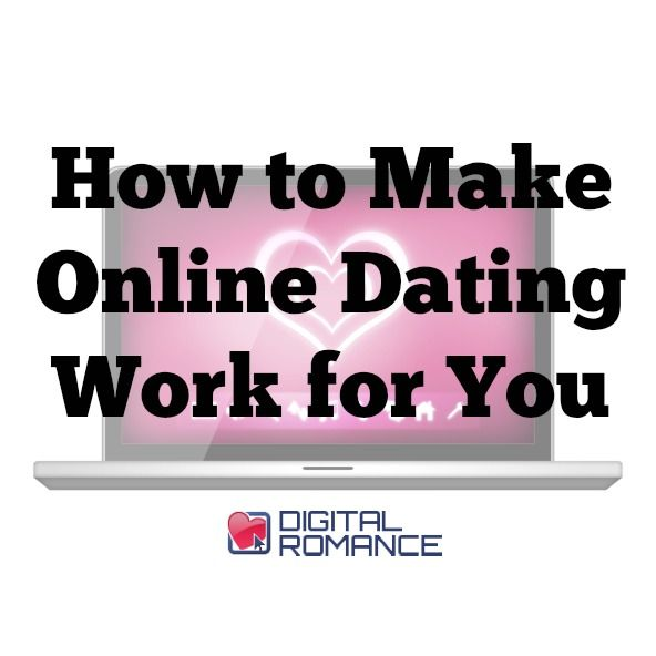 Making online dating work