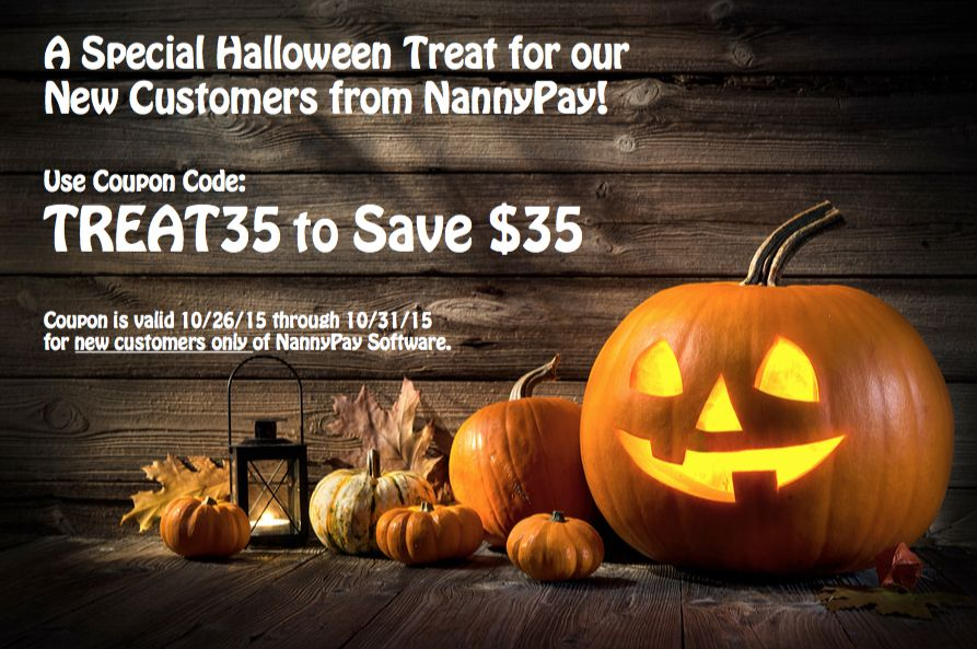 New customers of NannyPay Software can save $35 through 10/31/15 by using coupon code: TREAT35. #happyhalloween