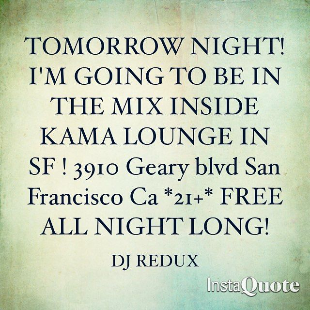 Going Down Tomorrow Night Inside KAMA LOUNGE In San Francisco !  21  FREE ALL NIGHT LONG | CATCH ME IN THE MIX ALL NIGHT LONG!! | @prodigysfent  #rane #ranedj #rane62 #serato #seratodj #djlife #dj #djlifestyle #producer #remixer #mixer #clubdj #mobiledj #music #igdj #djphotos #djphotography #ableton #djbooth #turntablism #turntables #technics #mk2 #1200 #turntablist #scratchdj #djmix #edmgear #abletonlive #djredux by djredux1 http://ift.tt/1HNGVsC