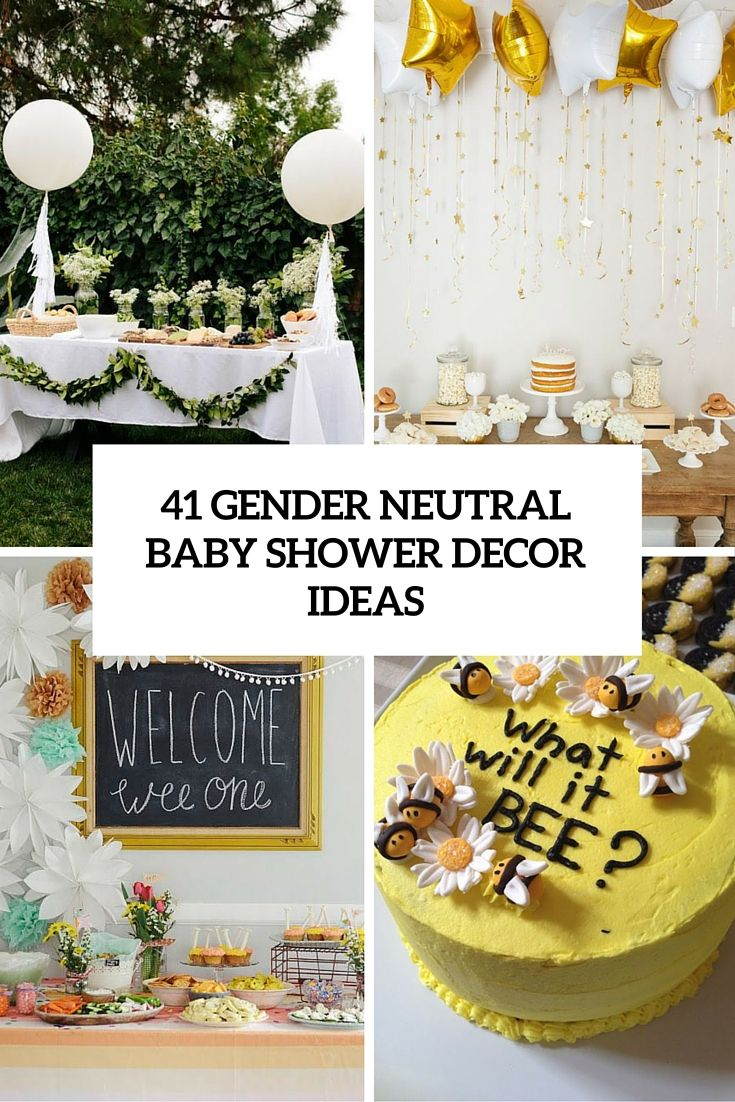 41 Gender Neutral Baby Shower D 233 Cor Ideas That Excite