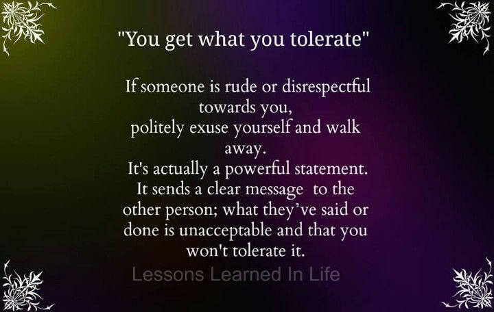 You Get What You Tolerate Truth Pinterest Quotable