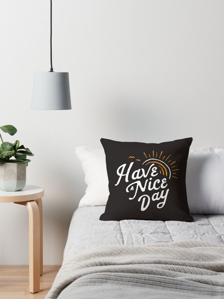 have a nice day throw pillow by skitchism my room pinterest rh pinterest co uk