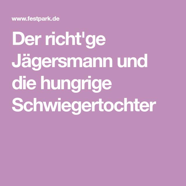 Der Richtge Jägersmann Und Die Hungrige Schwiegertochter
