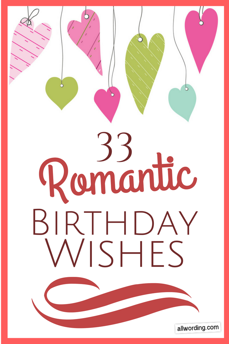 33 Romantic Birthday Wishes That Will Make Your Sweetie