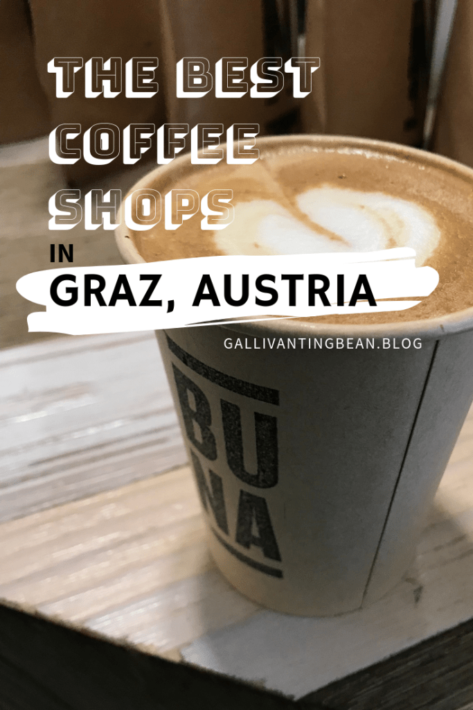 The Best Coffee Shops In Graz Austria Gallivanting Bean Best Coffee Shop Best Coffee Coffee Shop
