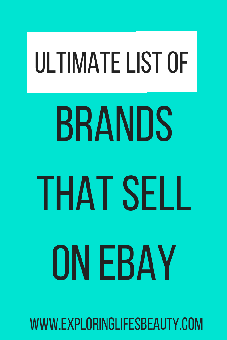 Ultimate List Of Brands That Sell On Ebay Exploring Lifes Beauty Selling On Ebay Ideas Of Buying A In 2020 Selling On Ebay Making Money On Ebay Ebay Selling Tips