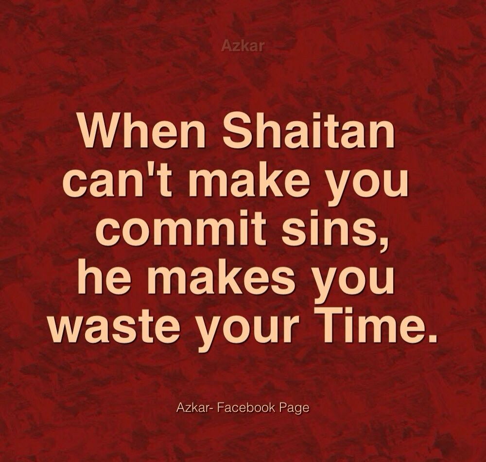 When Shaitan Can't Make You Commit Sins, He Makes You