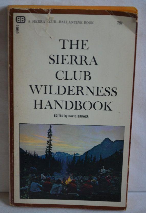 Sierra Club Wilderness Handbook David Brower by FloridaFinders, $3.00