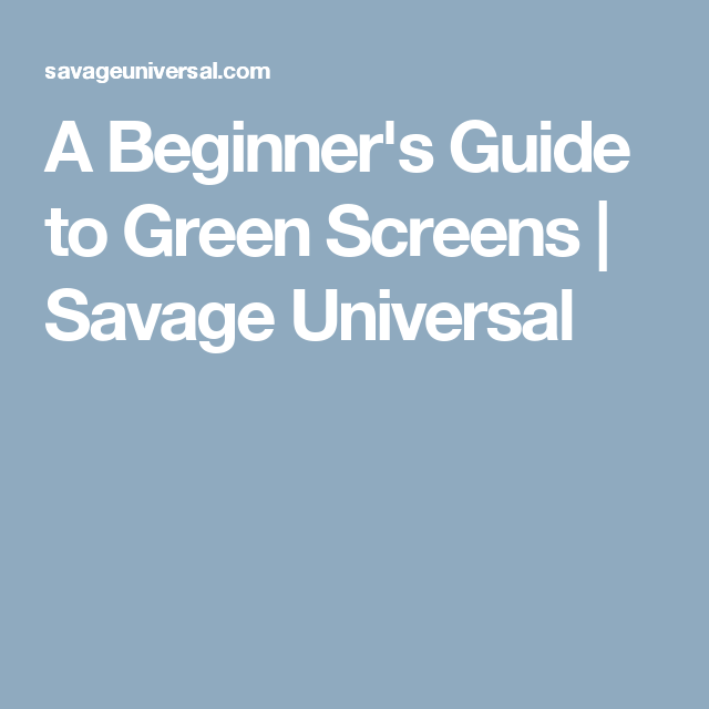 Green screen for beginners