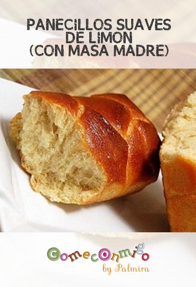 Panecillos Suaves De Limón Con Masa Madre Come Conmigo Masa Madre Recetas De Comida Pan De Masa Madre