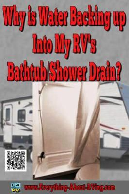 Why Is Water Backing Up Into My Rv S Bathtub Shower Drain Shower Drain Bathtub Shower Unclog Shower Drains