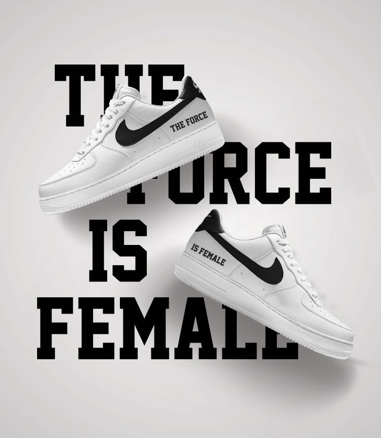 The Force Is Female. Inspired by rule breakers and statement makers.  Customize the Nike