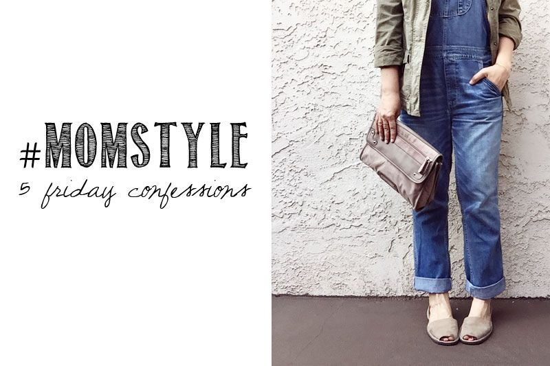 Mom Style {5 More Friday Confessions} | This Mom's Gonna SNAP!