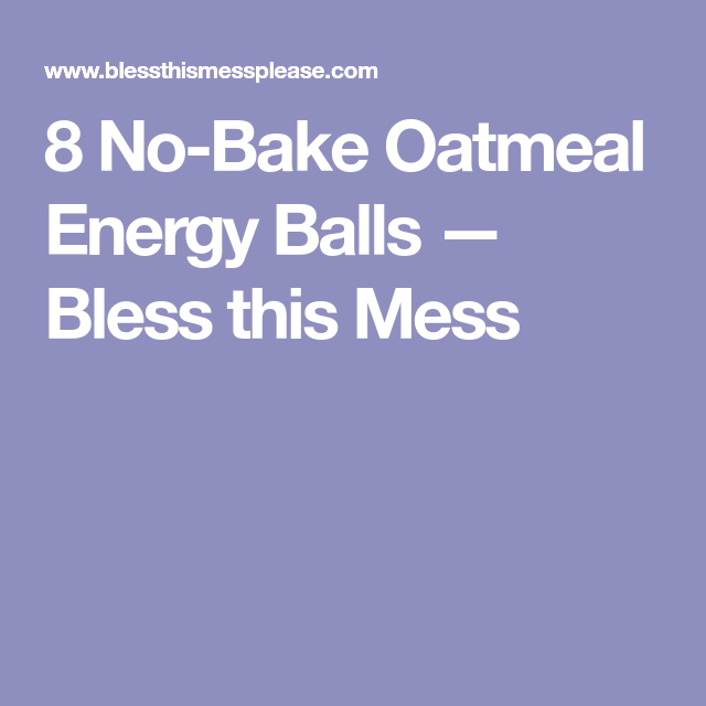 8 No Bake Energy Ball Recipes You Have To Try Recipe Oatmeal Energy Balls Recipe Energy Ball Recipe Energy Balls