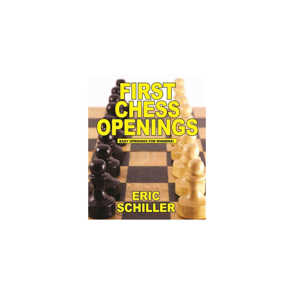 First Chess Openings (Paperback) (Eric Schiller)