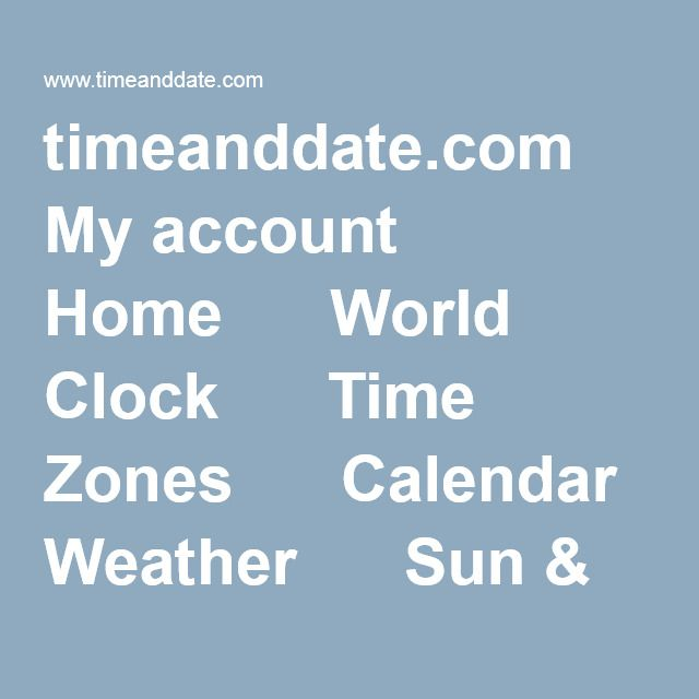 Calendar Time Zone Planner : Timeanddate my account home world clock time zones