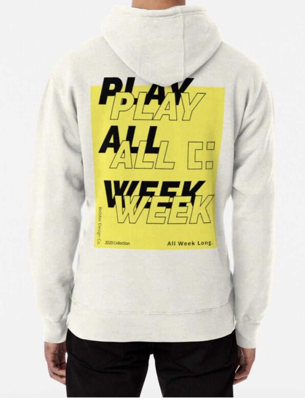 Play All Week Hoodie Pullover By Bolsterhome Hoodies Streetwear Hoodie Mens Outfits [ 1344 x 1030 Pixel ]
