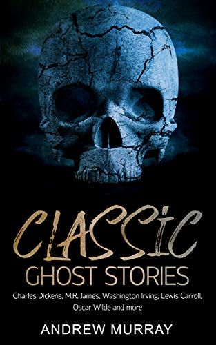 2019-09-01 Classic Ghost Stories: By Charles Dickens, M.R
