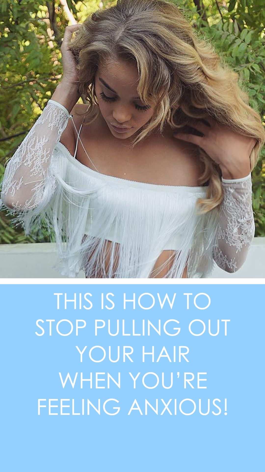 Yes, There's a Way to Stop Pulling Out Your Hair!   Your ...