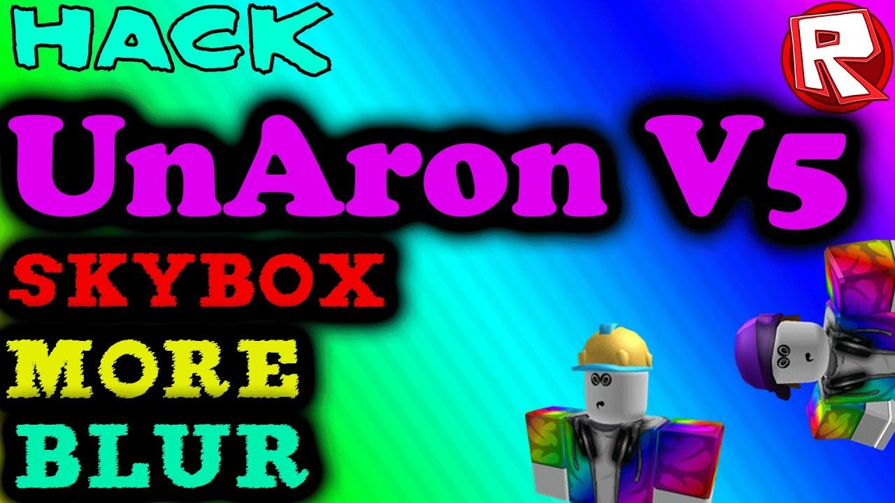 ROBLOX Exploit/Hack - Unaron V5 (NEW) WORKING [Skybox, Blur & MORE!]