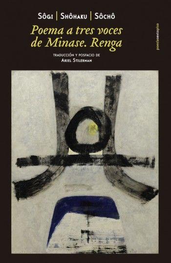 """Mar López reseña """"Poema a tres voces de MInase.Renga"""", de Shôhaku, Sôchô y Sôgi. """"Poesía en su más mínima expresión, con toda la delicadeza típicamente japonesa. Lectura rápida y muy profunda a la vez.""""  http://www.mardetinta.com/libro/poema-a-tres-voces-de-minase-renga/  SEXTO PISO"""