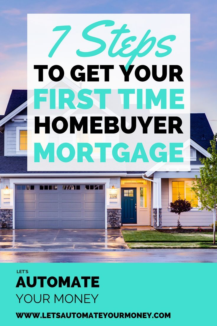 7 steps to get your first time homebuyer mortgage money personal rh pinterest com