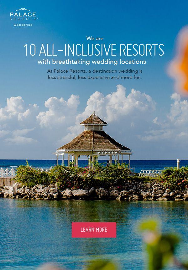 all inclusive beach wedding destinations%0A Palace Resorts is the ideal location for your wedding day  honeymoon or  both  With  Destination Weddings