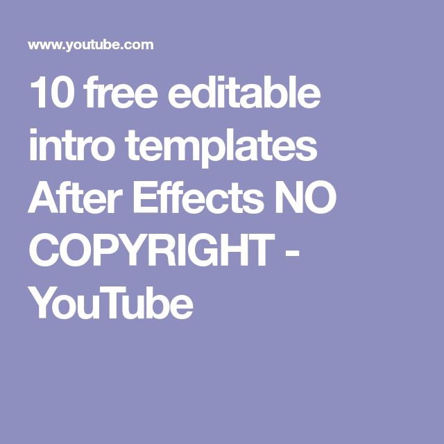 10 free editable intro templates After Effects NO COPYRIGHT ...