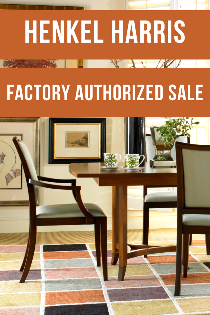 Our Factory Authorized Sale On Henkel Harris Furniture Is Going On Now!