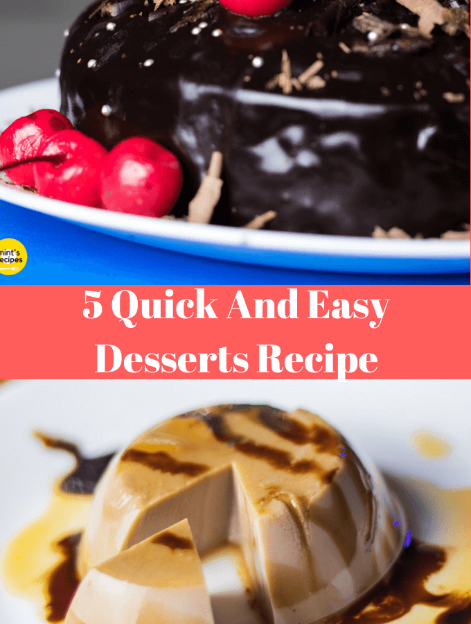 5 Quick And Easy Desserts Recipe images