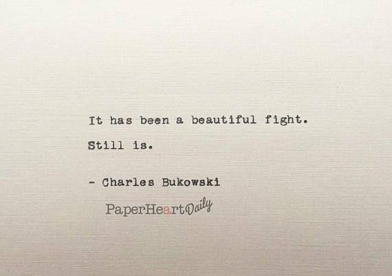 Charles Bukowski Typed Quote Bukowski Quote Still Is Literary Quotes Typed Quotes Charles Bukowski Quotes