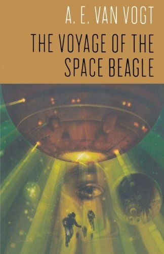 The Voyage Of The Space Beagle By A E Van Vogt Sci Fi Sci Fi