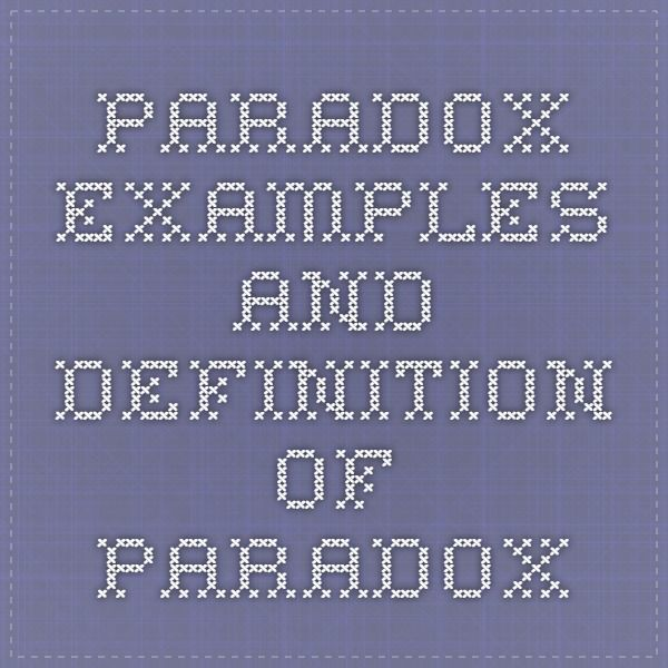 Paradox Examples And Definition Of Paradox Science Pinterest