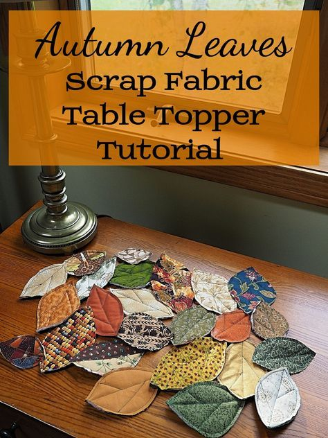 How to Make a Quilted Fall Leaves Table Runner, or Topper, out of Fabric…