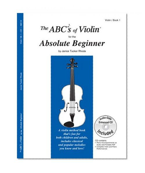 The ABCs of Violin for the Absolute Beginner, Book 1 (Book