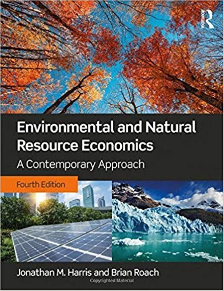 Environmental and Natural Resource Economics, A Contemporary
