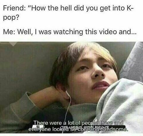 How Did You Get Into K Pop Bts Memes Kpop Memes Bts Memes