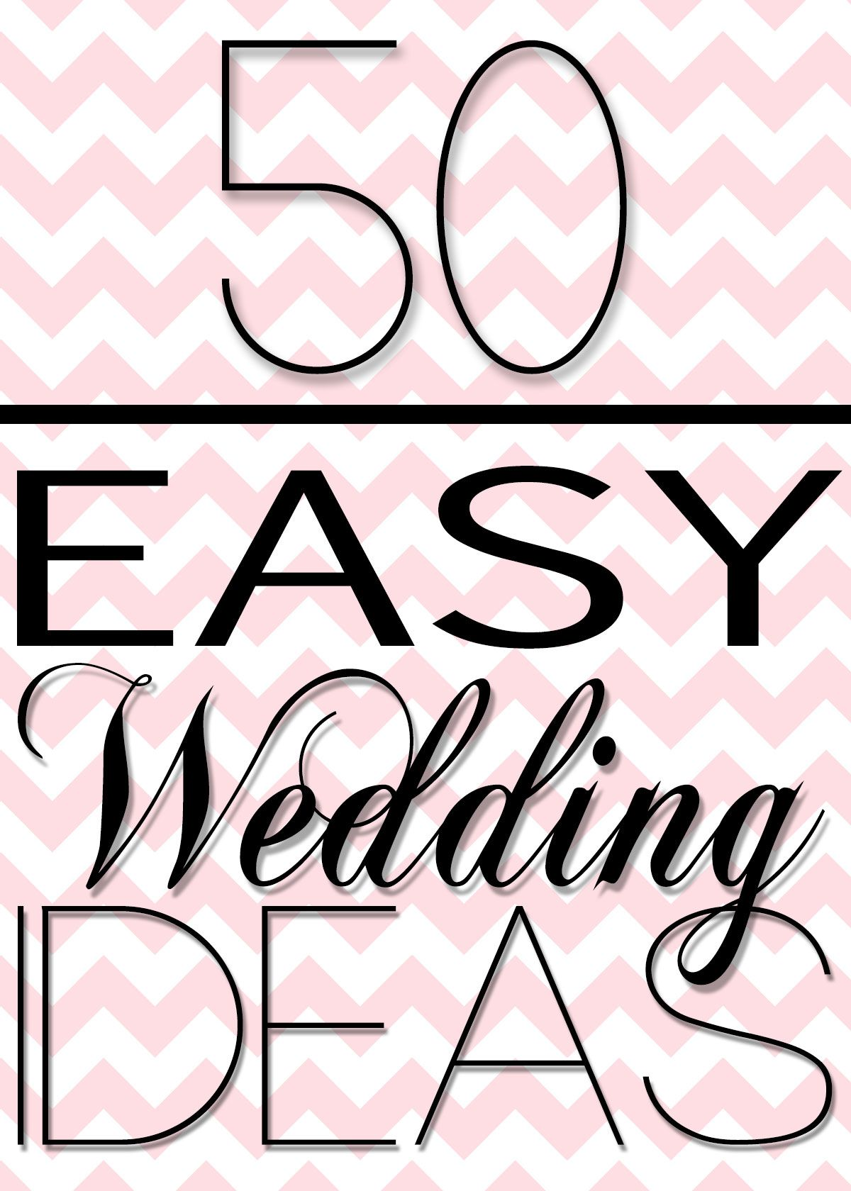 50 Easy Wedding Ideas Wedding Inspiration Pinterest 50th