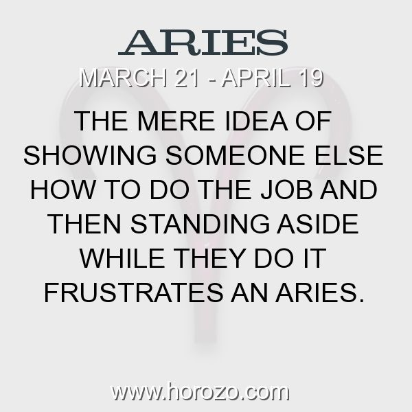 Fact about Aries: The mere idea of showing someone else how to do the job... #aries, #ariesfact, #zodiac. Aries, Join To Our Site https://www.horozo.com  You will find there Tarot Reading, Personality Test, Horoscope, Zodiac Facts And More. You can also chat with other members and play questions game. Try Now!