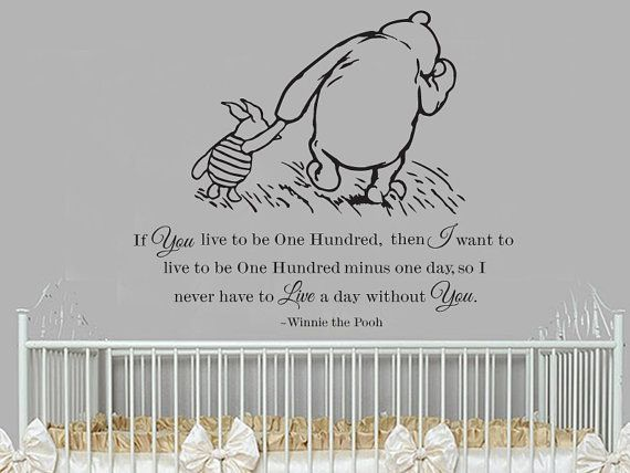 Classic Winnie The Pooh And Piglet If You Live To Be A Hundred Baby Quote  Vinyl Wall Decal Part 18