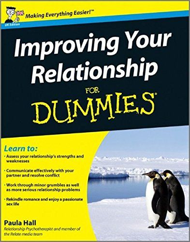 Improving Your Relationship For Dummies Free Download By Paula Hall Family Psychology Improve Yourself Relationship