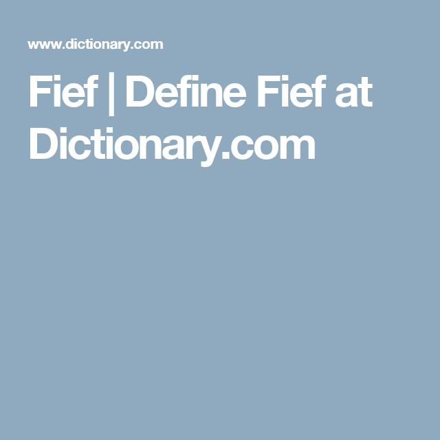 Fief | Define Fief At Dictionary.com