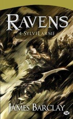 La légende des Ravens Tome 1 SylveLarmes - James Barclay