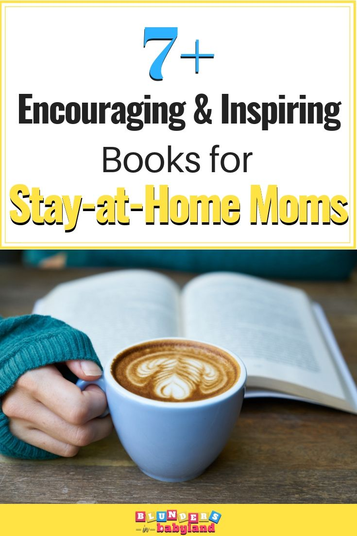 7 Encouraging Books for Stay-at-Home Moms to Renew Your Purpose - Blunders in Babyland