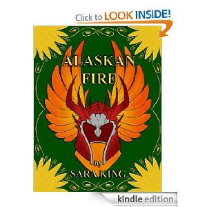 Alaskan Fire by Sara King : ) Best new book