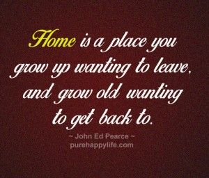 Missing Home After Marriage Quotes Images House And Home Home