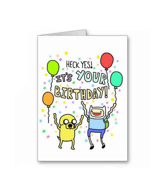 Heck Yes Its Your Birthday Jake Finn Greeting Card
