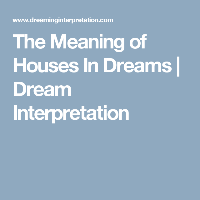 The Meaning Of Houses In Dreams Dream Interpretation Weird Wild