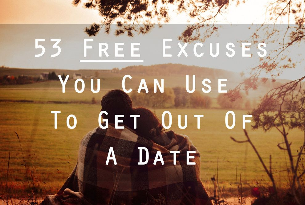Funny Excuses For Not Dating Someone
