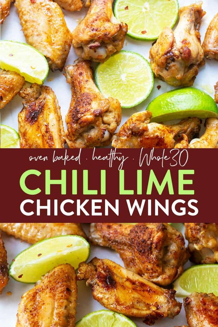 Chili Lime Chicken Wings These healthy chili lime chicken wings are baked, not fried, in the oven. They're so easy to make, I do recommend to marinade first. They're also keto, Whole30, and Ultimate Portion Fix (21 Day Fix, 80 day obsession, LIIFT4) approved. No wings? No problem this would also be delicious on chicken breasts, chicken thighs, or for chicken drumsticks recipes.